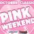 Pink Weekend (October 3-4, 2020)